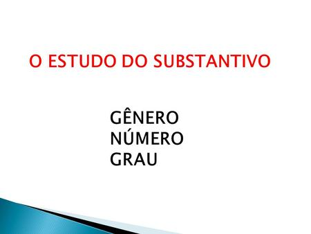 O ESTUDO DO SUBSTANTIVO
