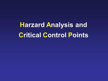Harzard Analysis and Critical Control Points. Pré-requisito: GMPs estabelecidas IMPLANTAÇÃO DO SISTEMA HACCP.