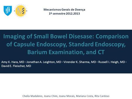 Imaging of Small Bowel Disesase: Comparison of Capsule Endoscopy, Standard Endoscopy, Barium Examination, and CT Amy K. Hara, MD ∙ Jonathan A. Leighton,