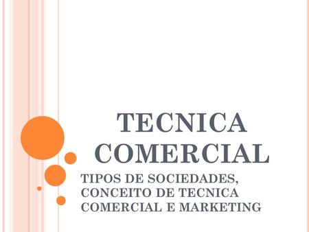 TIPOS DE SOCIEDADES, CONCEITO DE TECNICA COMERCIAL E MARKETING