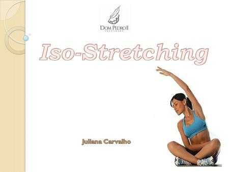 Iso-Stretching Juliana Carvalho.