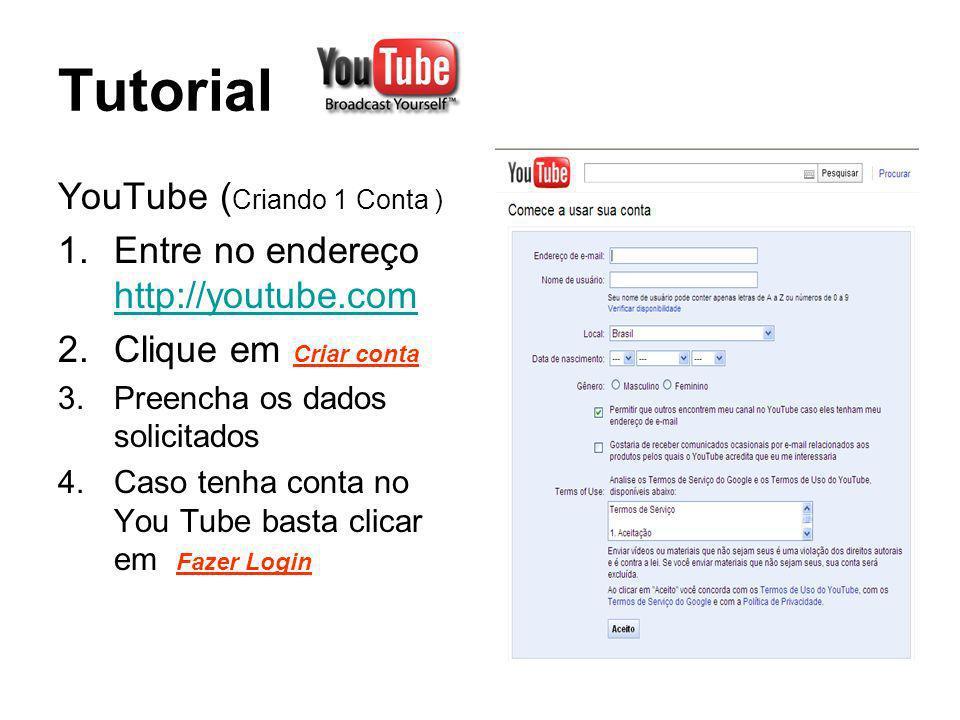 Tutorial YouTube (Publicando Vídeo) 1.Clique em Enviar vídeos 2.Certifique que o vídeo foi salvo no formato WMV ou outros formatos leves de video.