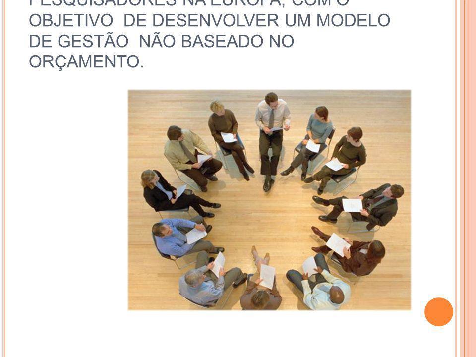 ESSE GRUPO FOI DEFINIDO BBRT – BEYOND BUDGETING ROUND TABLE E COMO RESULTADO DESSE GRUPO, SURGIU O CONCEITO DE GESTÃO DENOMINADO:BEYOND BUDGETING !!!!!