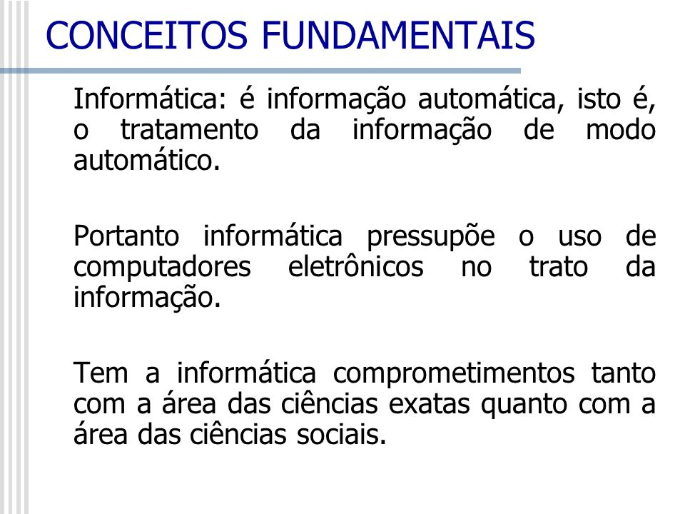A informática está situada na interseção de quatro áreas do conhecimento: Ciência da Computação: preocupa-se com o processamento dos dados, abrangendo a arquitetura das máquinas e as respectivas engenharias de software, isto é, sua programação.
