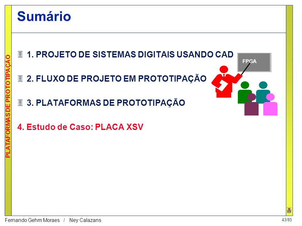 43/85 PLATAFORMAS DE PROTOTIPAÇÃO Fernando Gehm Moraes / Ney Calazans katherine moraes daniel carlos rodrigo Sumário 31.