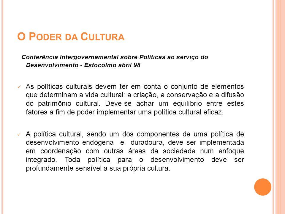 Informe da Comissão Mundial sobre a Cultura e Desenvolvimento presidida por Javier Pérez de Cuellar: Os governos não podem determinar a cultura de um povo: em efeito, em parte vem determinado por ela.