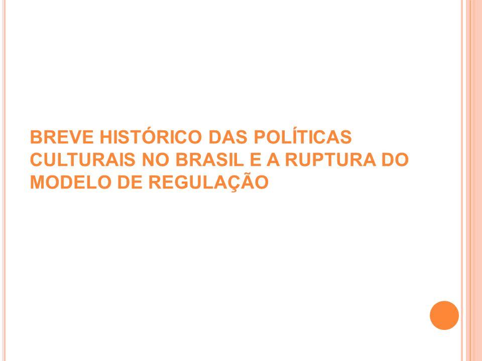 A primeira ruptura com a política cultural dos governos militares (1964 – 1990) Fernando Collor (1990-1992) Inícia no país a implantação de um Programa de reforma de corte Neoliberal e o neodesenvolvimento do antecessor, José Sarney.