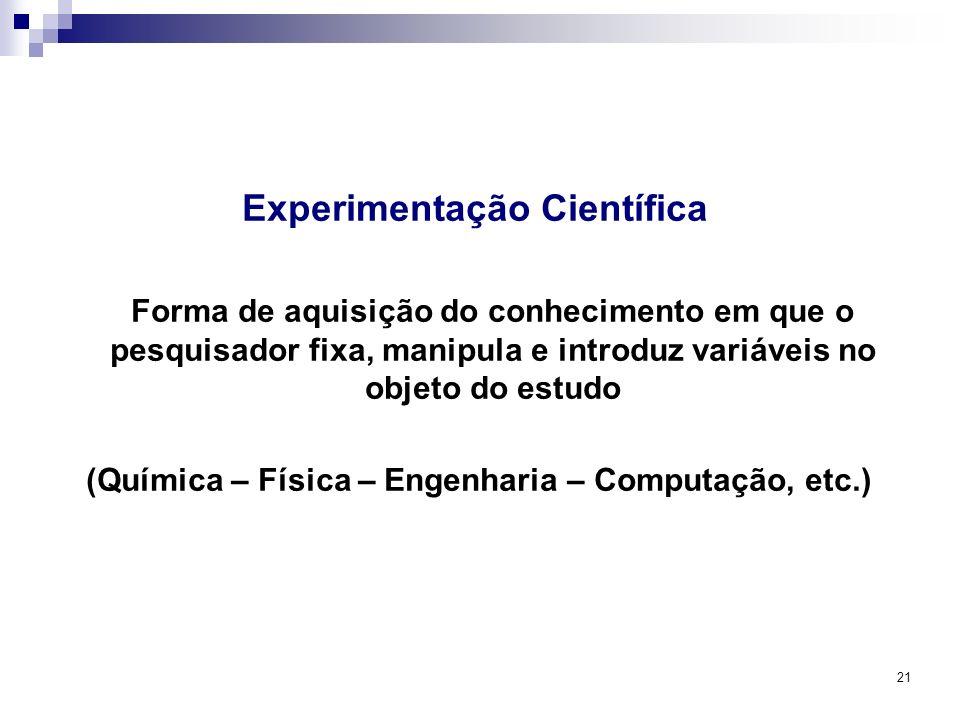 22 Experimentação em Campo Os dados são registrados a partir das reações resultantes das variáveis que o pesquisador introduz no experimento.