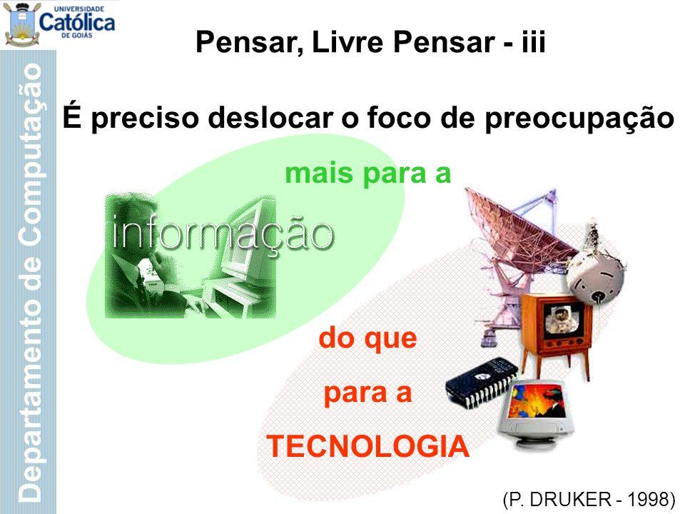 Departamento de Computação As empresas bem sucedidas serão movidas por 3 elementos-chaves: Informação; Conhecimento; Tecnologia.