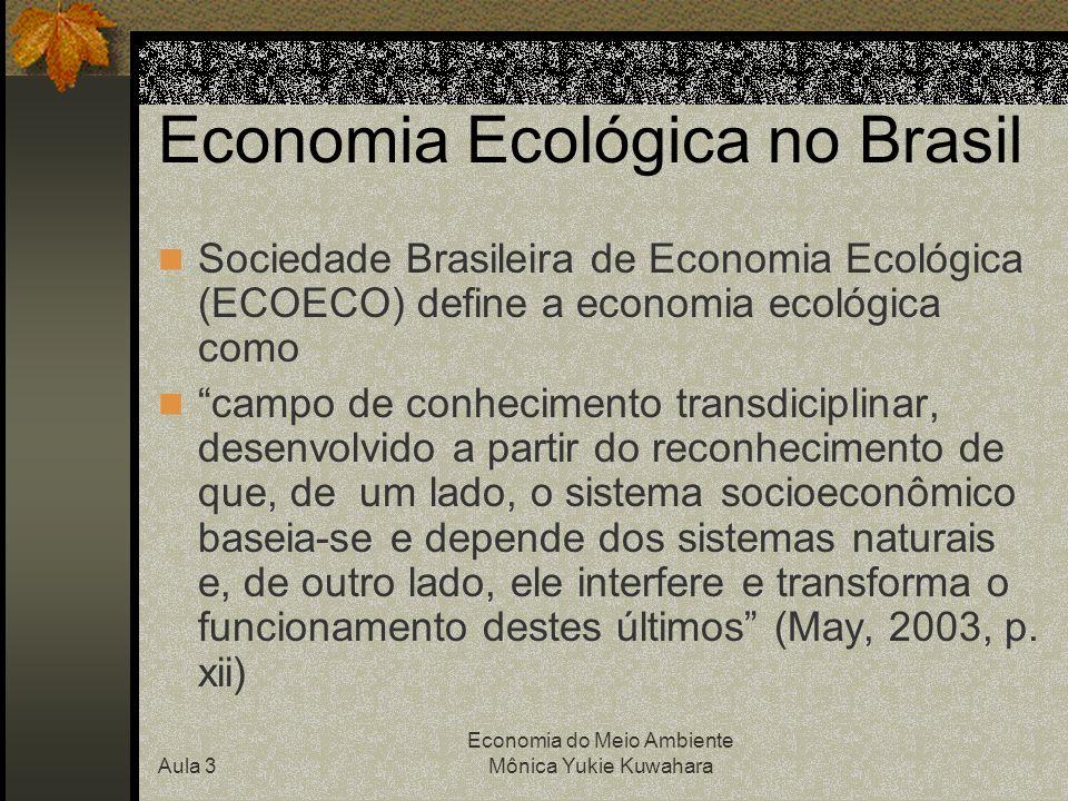 Aula 3 Economia do Meio Ambiente Mônica Yukie Kuwahara Referências AMAZONAS, M.