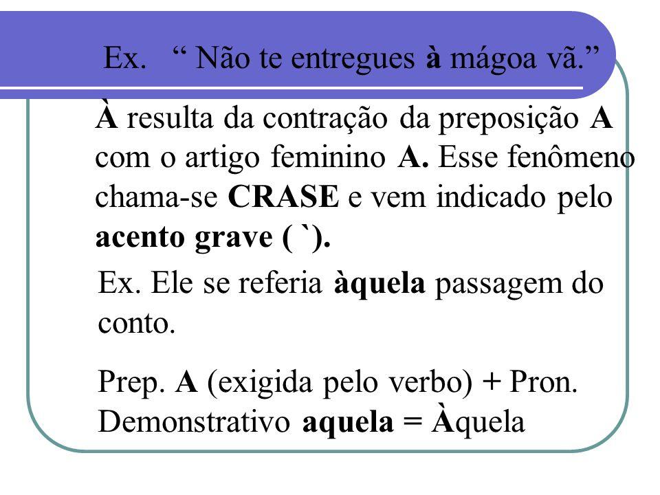 EMPREGO DA CRASE: 1- LOCUÇÕES ADVERB.FEMININAS Ex.