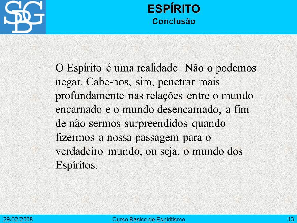 29/02/2008Curso Básico de Espiritismo14ESPÍRITO Bibliografia Consultada IMBASSAHY, C.