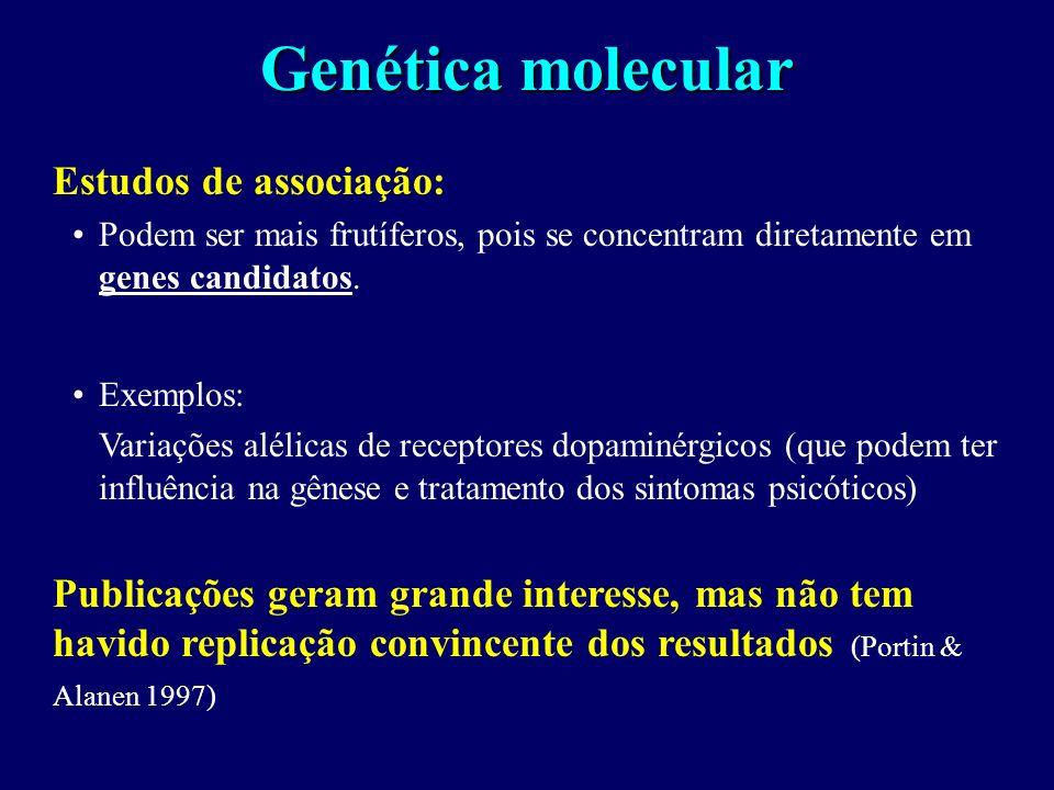 Genética molecular Estudos de associação: Podem ser mais frutíferos, pois se concentram diretamente em genes candidatos.