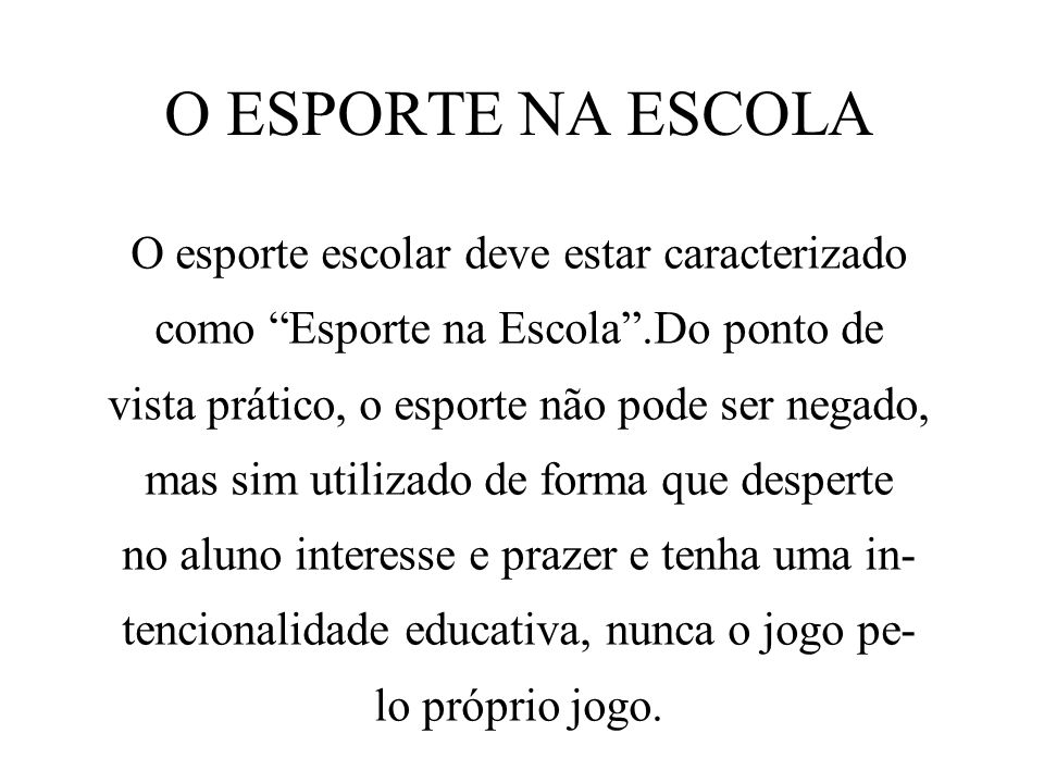O ESPORTE NA ESCOLA Como acontece o esporte em sua escola.