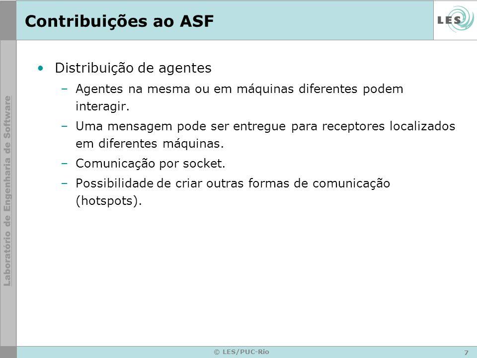 8 © LES/PUC-Rio Contribuições ao ASF Melhorias gerais –Novo conceito de ambiente ativo; –Entidades melhor representadas (ex: agente, organização, etc.).