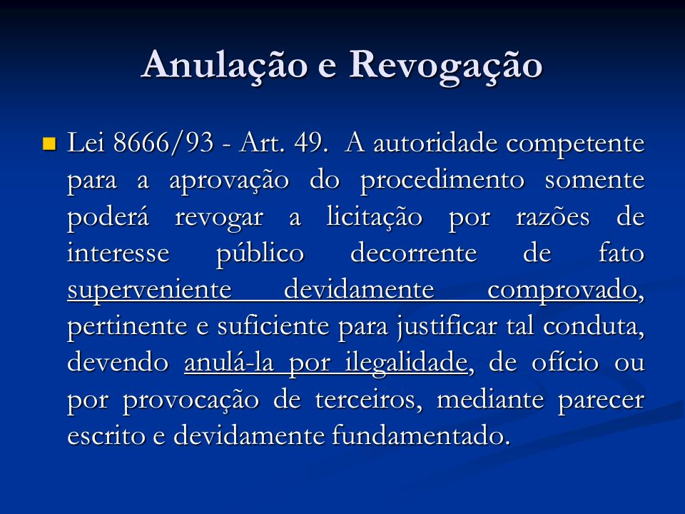 Anulação da licitação Art.49. (...) Art. 49.