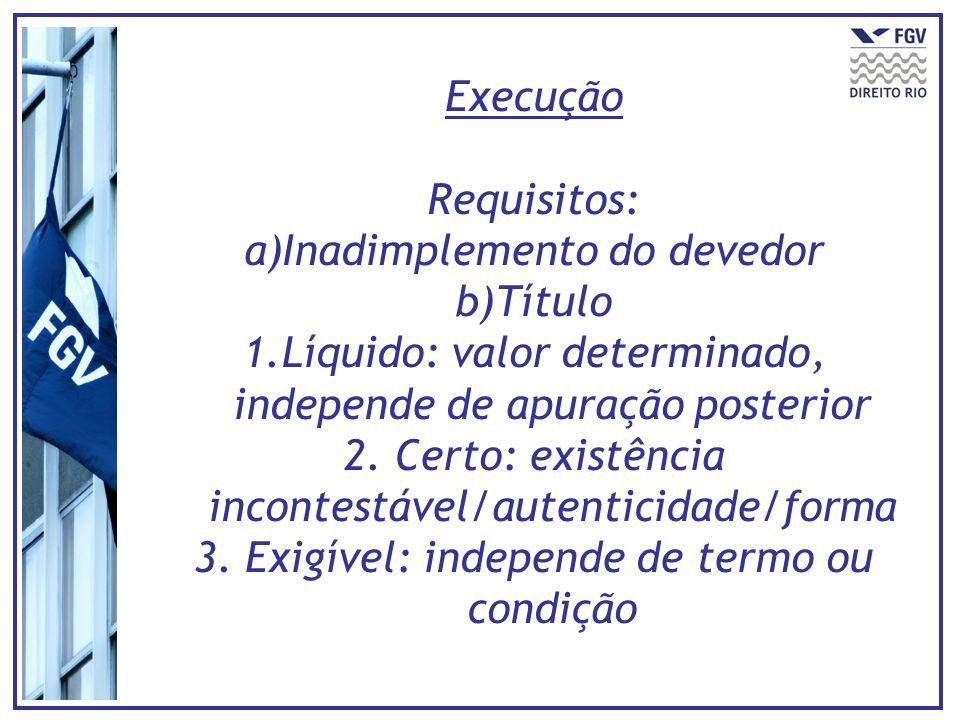 Se a sentença for ilíquida, é preciso liquidá-la: a)Por cálculos do credor b)Por arbitramento c)Por artigos (novas provas) - A liquidação é fase do procedimento