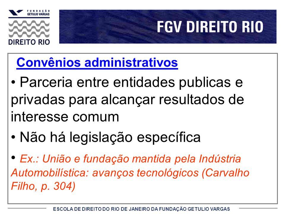 ESCOLA DE DIREITO DO RIO DE JANEIRO DA FUNDAÇÃO GETULIO VARGAS CONTRATOS DE GESTÃO (ORGANIZAÇÕES SOCIAIS) Lei n.