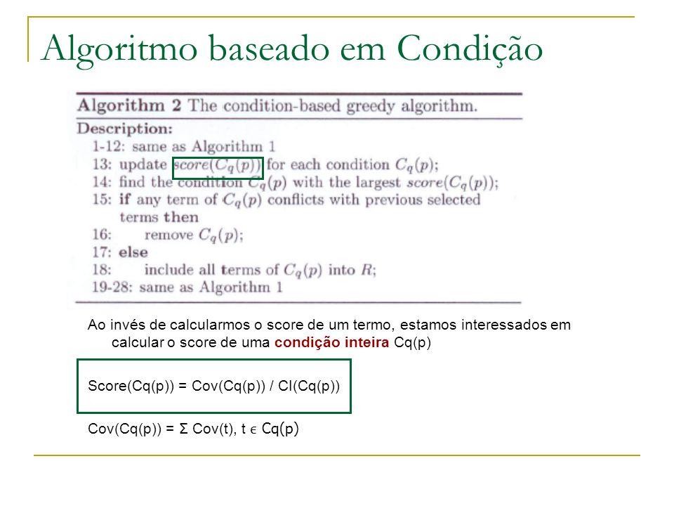 Exemplo de Aplicação do Algoritmo Resultado Final: R = { {a3 >3 a2, a4 >3 a2}, {b3 >4 b1, b3 >4 b2} }  E(R)  = 20