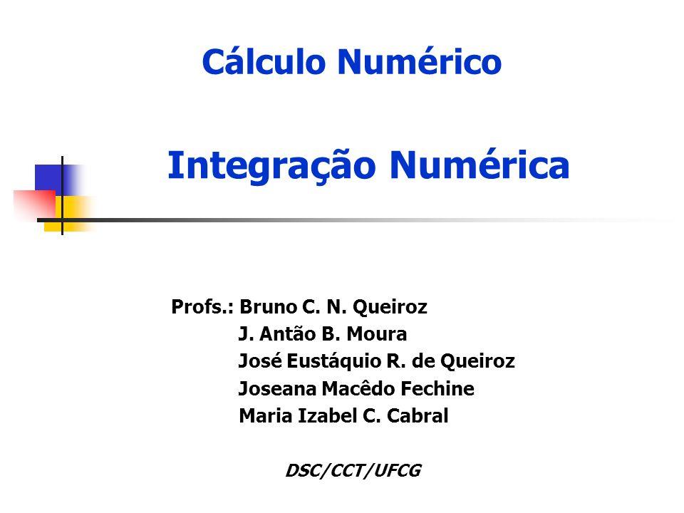 2 Em determinadas situações, integrais são difíceis, ou mesmo impossíveis de se resolver analiticamente.