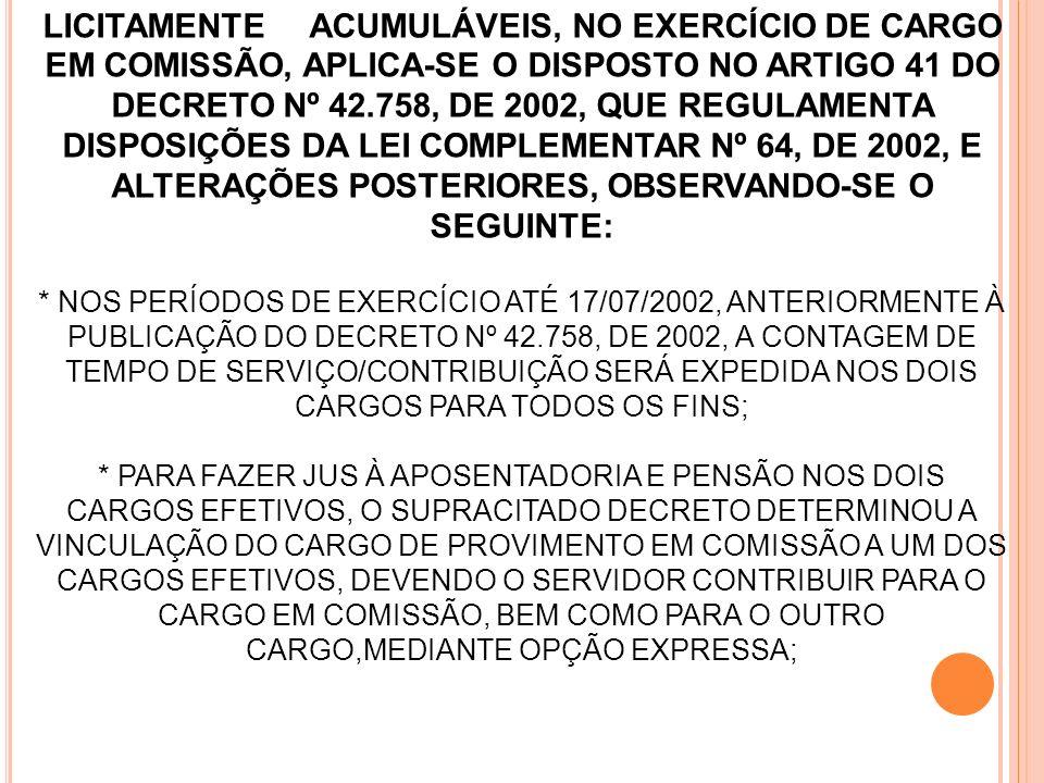 * ATÉ 17/07/2002 - TEMPO DE SERVIÇO = TEMPO DE CONTRIBUIÇÃO; * APÓS 17/07/2002 -TEMPO DE SERVIÇO COM CONTRIBUIÇÃO: GERA BENEFÍCIO ESTATUTÁRIOS,CONSTITUCIONAIS E PREVIDENCIÁRIOS; * TEMPO DE CONTRIBUIÇÃO: GERA BENEFÍCIOS PREVIDENCIÁRIOS.