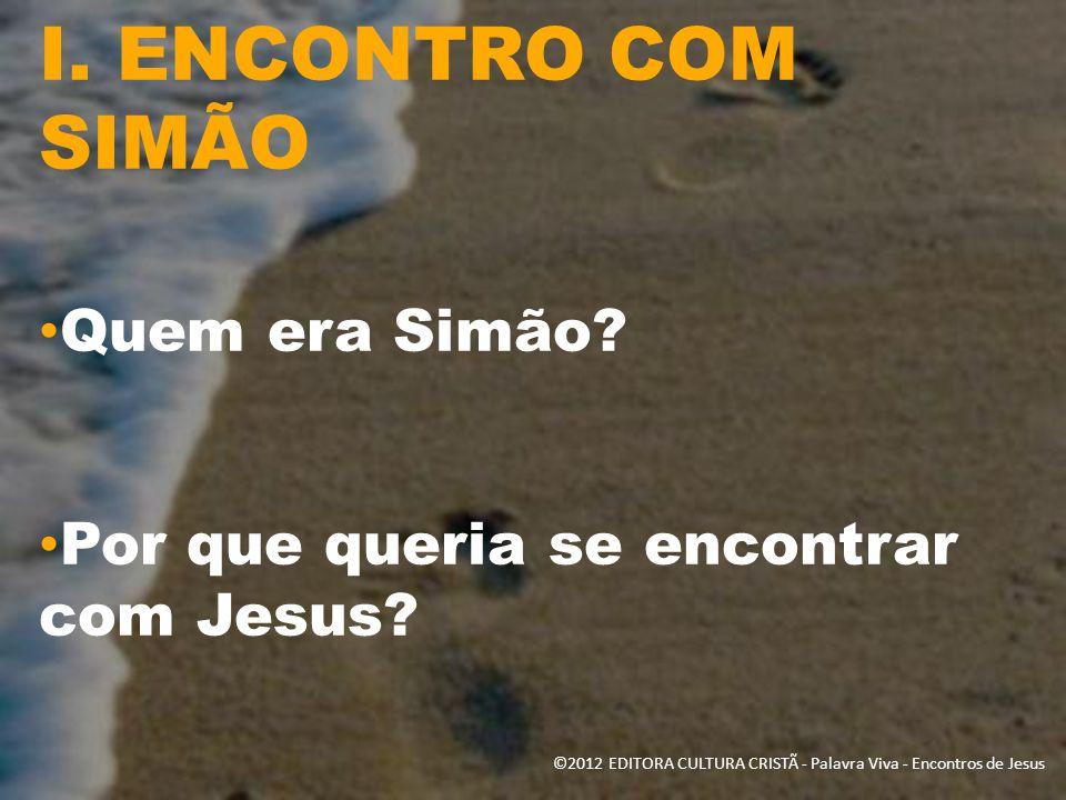 I.ENCONTRO COM SIMÃO A.Por que alguém convidaria Jesus para sua casa.