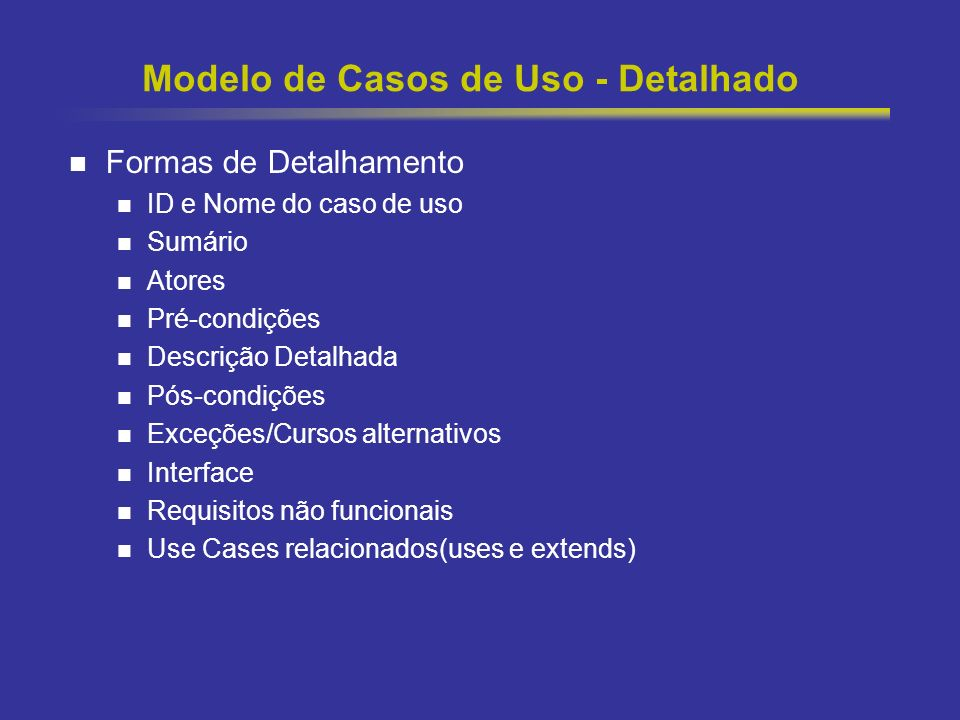 16 Modelo de Casos de Uso - Detalhado Descrição Detalhada - Tabela de Ação X Reação