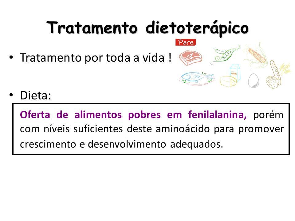 Tratamento dietoterápico Retiram-se da dieta: – Alimentos ricos em proteína de origem animal e vegetal – Fontes Proteicas contém de 2,4% a 9% de fenilalanina Suplementação com fórmulas especiais Fórmulas que contém uma mistura de aminoácidos e isenta de fenilalanina, para suprir a necessidade de proteína Suplementação com tirosina