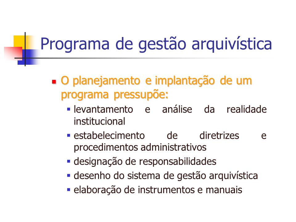 Programa de gestão arquivística Principais instrumentos da gestão arquivística de documentos são: Principais instrumentos da gestão arquivística de documentos são: Código de Classificação de Documentos Código de Classificação de Documentos Tabela de Temporalidade e Destinação de Documentos Tabela de Temporalidade e Destinação de Documentos