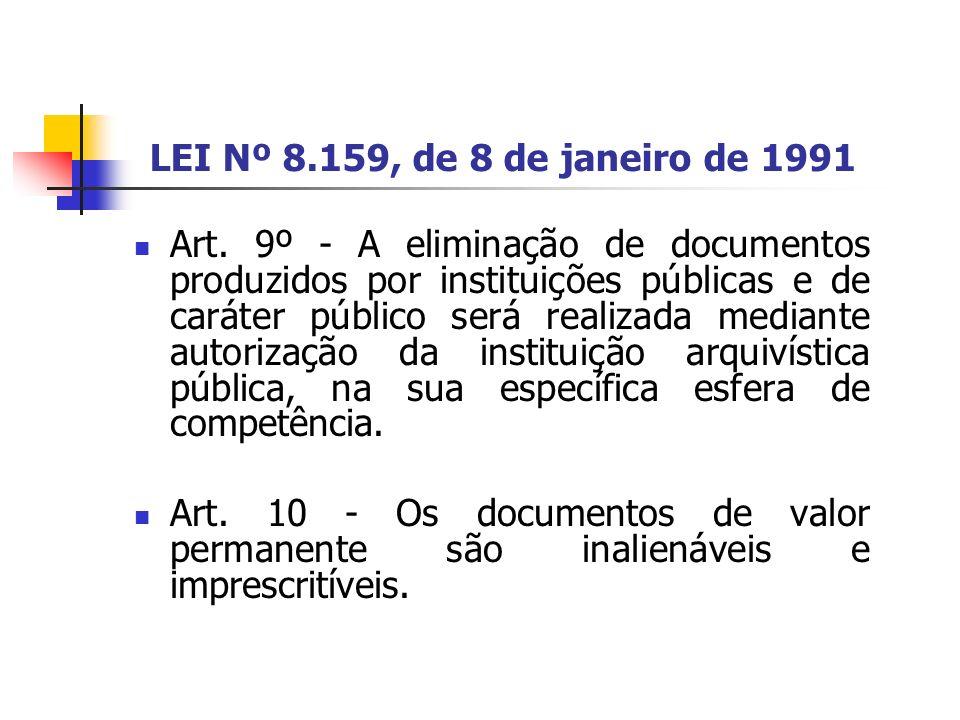DECRETO Nº 4.073, de 3 de janeiro de 2002 Regulamenta a Lei n° 8.159, de 8 de janeiro de 1991, que dispõe sobre a política nacional de arquivos públicos e privados.