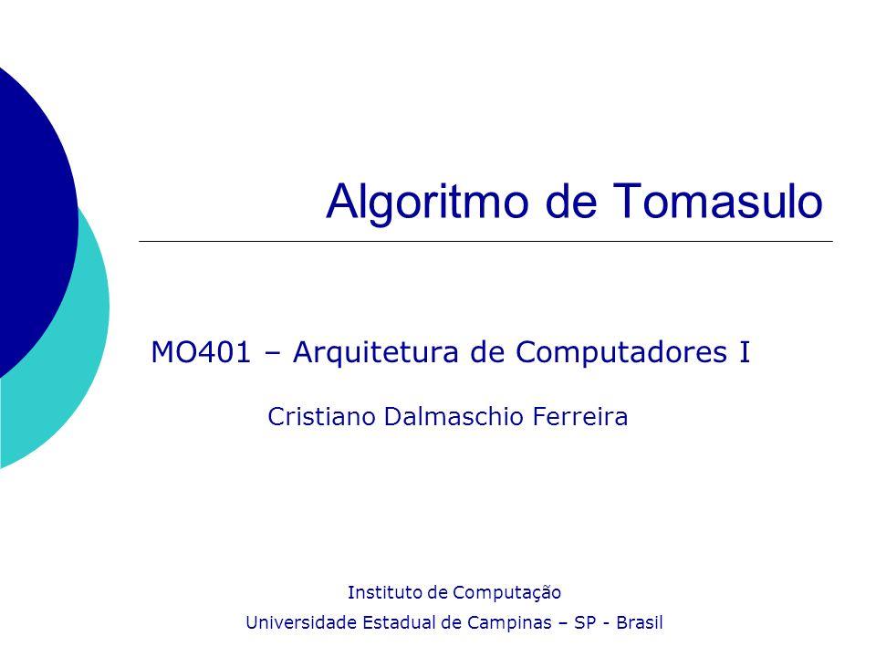 Algoritmo de Tomasulo Introdução Pipelines e paralelismo no nível de instrução