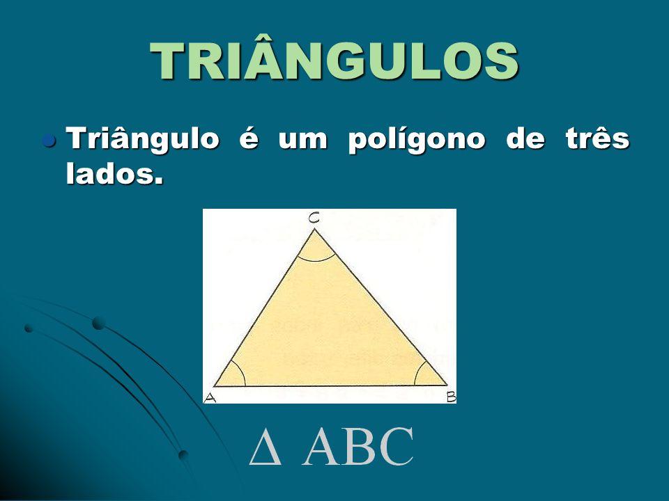 TRIÂNGULOS Os elementos do triângulo ABC: Os elementos do triângulo ABC: Vértices: A, B e C Vértices: A, B e C Lados: Lados: Ângulos internos: Ângulos internos:
