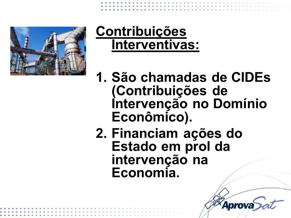 Contribuições Corporativas (CICPEs) São chamadas Contribuições de Interesse de Categorias Profissionais ou Econômicas (CICPE).