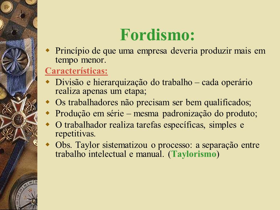 Toyotismo: Princípio da flexibilização da produção.