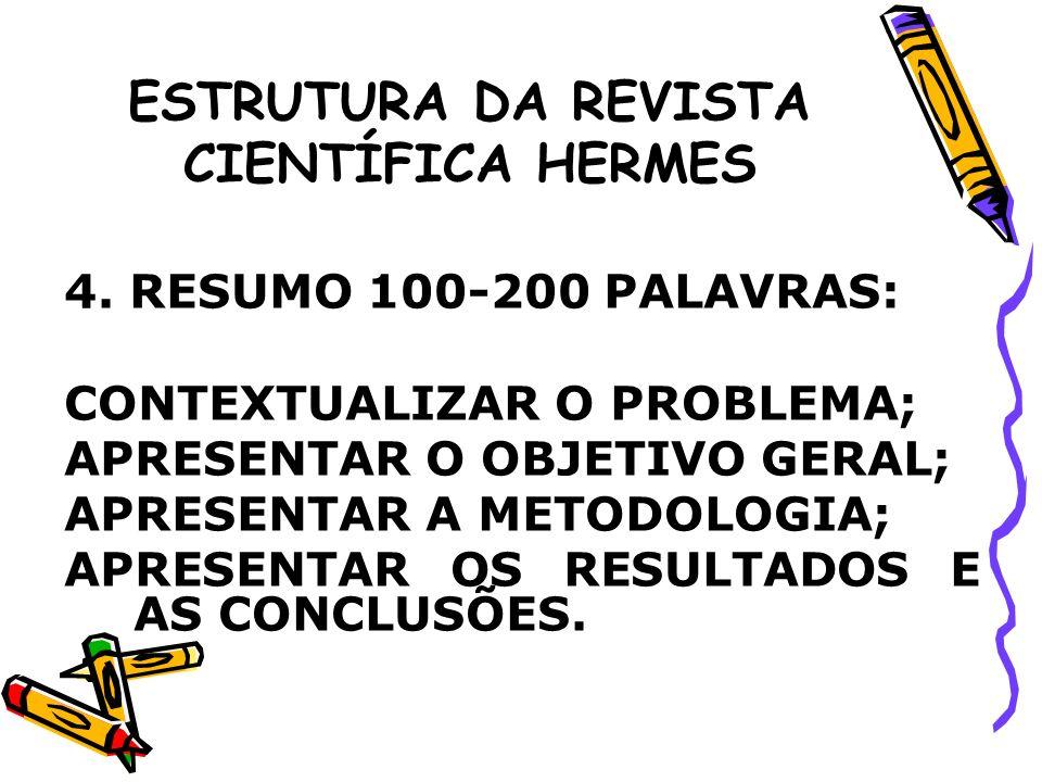 ESTRUTURA DA REVISTA CIENTÍFICA HERMES AGORA VOCÊS Título: Resumo: