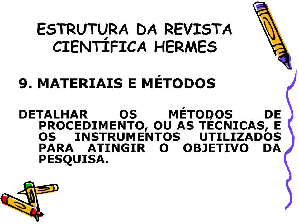 ESTRUTURA DA REVISTA CIENTÍFICA HERMES AGORA VOCÊS MATERIAIS E MÉTODOS: