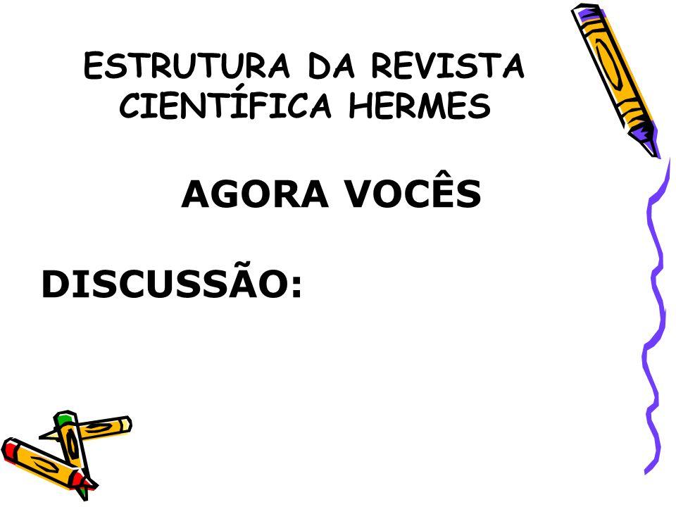 ESTRUTURA DA REVISTA CIENTÍFICA HERMES 12.REFERÊNCIAS BIBLIOGRÁFICAS Ex.: livro Massaud, M.