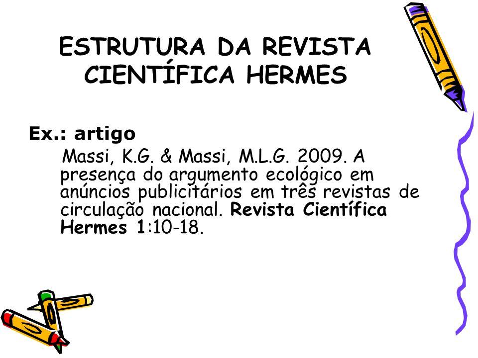 ESTRUTURA DA REVISTA CIENTÍFICA HERMES CRONOGRAMA DAS ETAPAS DA PESQUISA AO ARTIGO