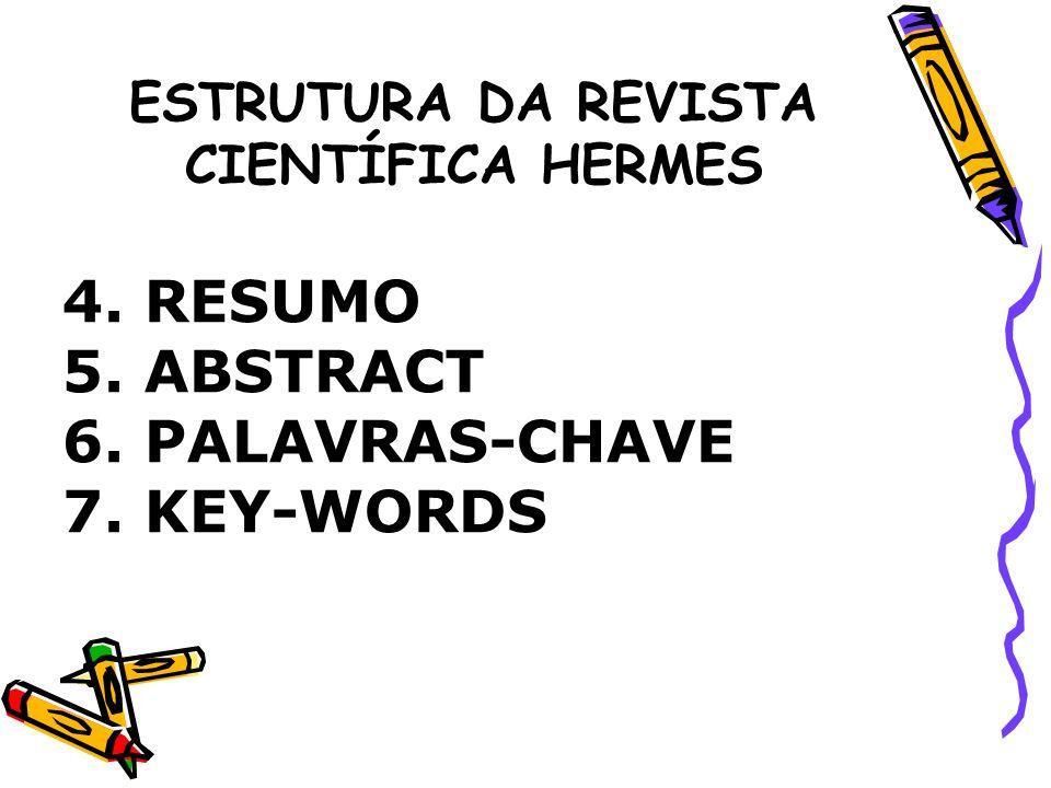 ESTRUTURA DA REVISTA CIENTÍFICA HERMES 8.INTRODUÇÃO 9.