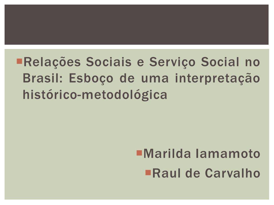 Introdução: O objeto de estudo foi o Serviço Social como profissão no contexto de aprofundamento do capitalismo na sociedade brasileira, no período 1930-1960.