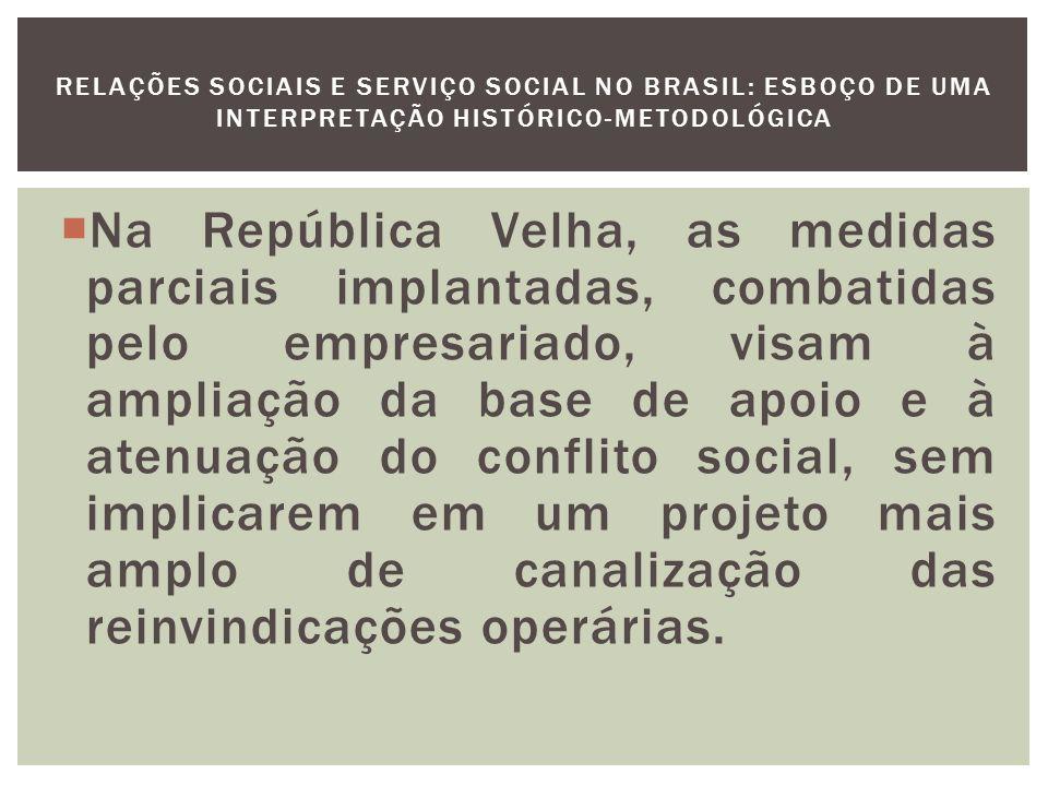 Será a ação assistencialista da elite que constituirá a base para o surgimento do Serviço Social.