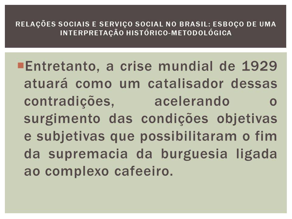 A situação de crise possibilita a aglutinação de oligarquias regionais não vinculadas à economia cafeeira, de setores do aparelho de Estado, militares e as classes médias urbanas.