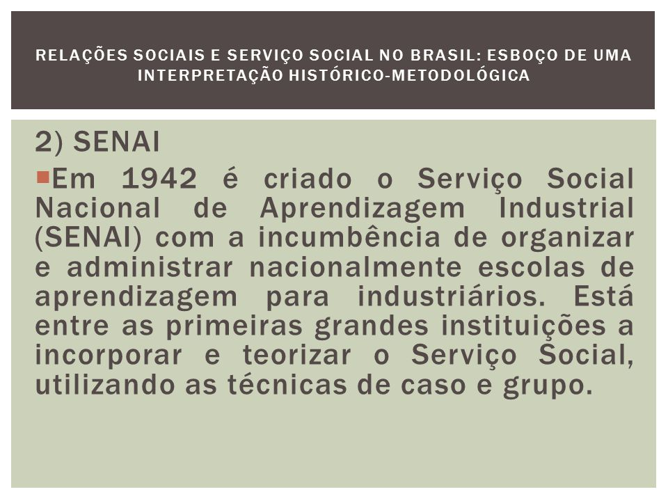 3) SESI O Serviço Social da Indústria (SESI) é oficializado em 1946, por intermédio do mecanismo de Decreto-lei ainda vigentem durante o período de elaboração da nova Constituição.