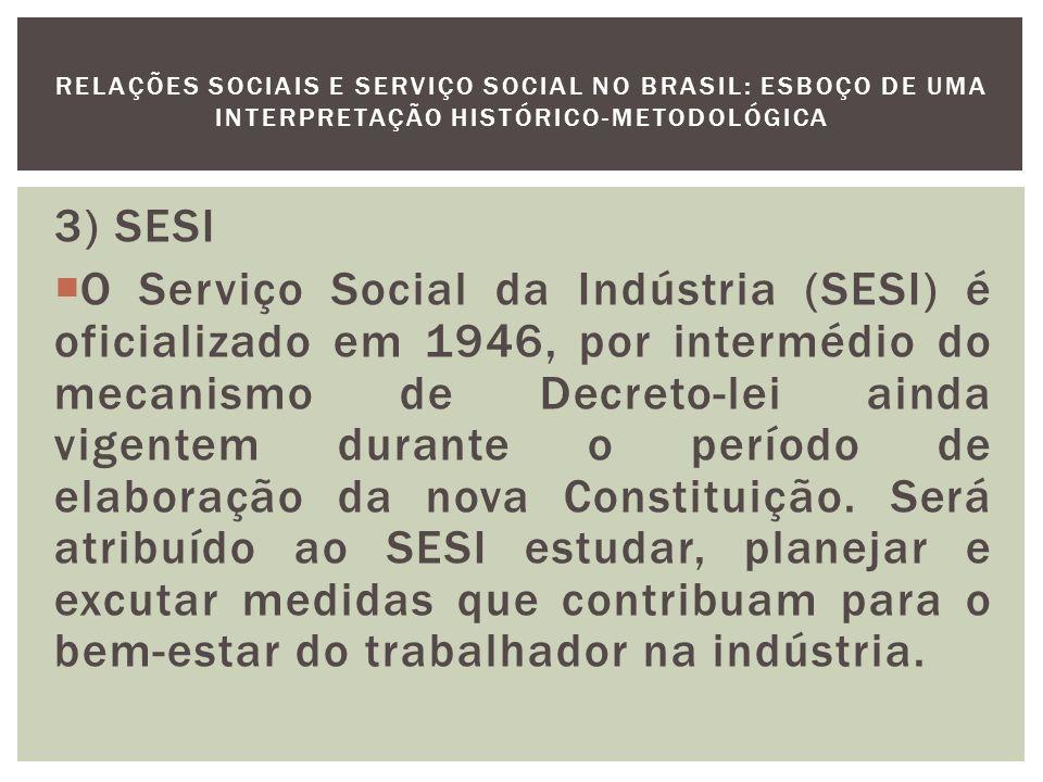 O Serviço Social será reafirmado como elemento essencial para a harmonização entre capital e trabalho, atuando no sentido de conscientizar o patronato e preparar a elite de trabalhadores.