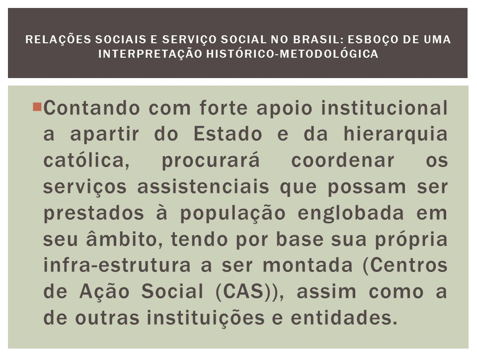 Previdência Social e Serviço Social O Seguro Social começa a ser implantado ainda na fase final da República Velha.