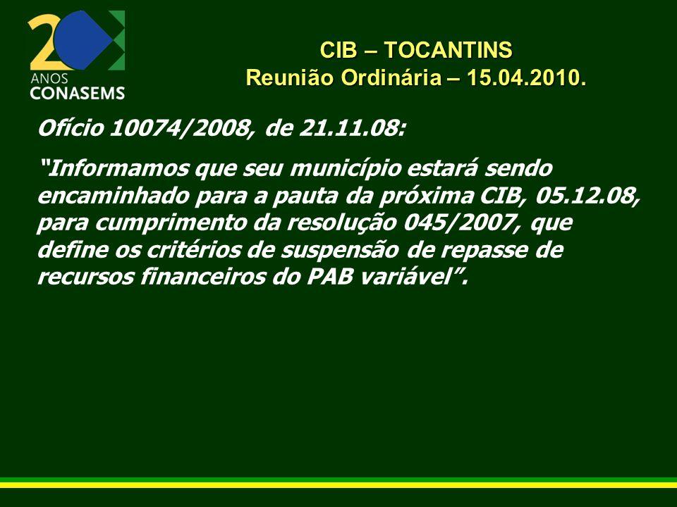 CIB – TOCANTINS Reunião Ordinária – 15.04.2010.O que diz o anexo da Resolução CIB 045/2007.