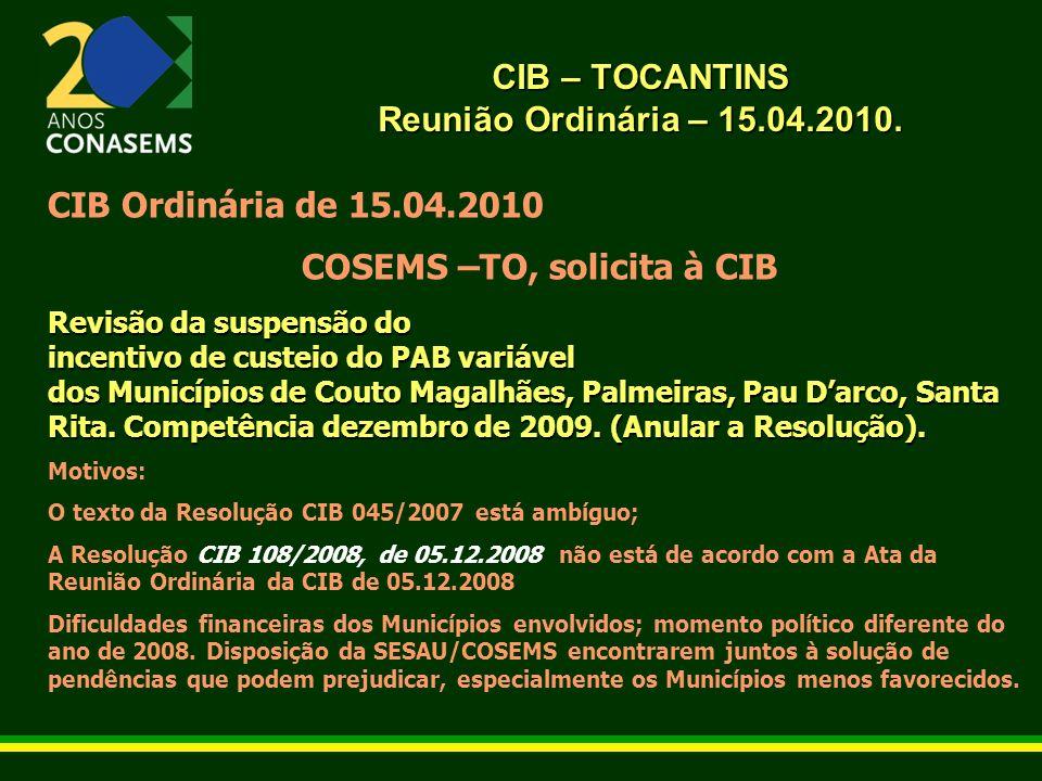 CIB – TOCANTINS Reunião Ordinária – 15.04.2010.Ata da Reunião 05.12.2009: (linha 75/82).