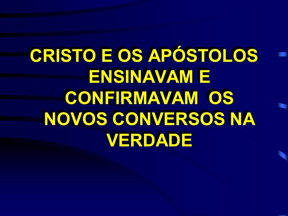 CONFIRMARAM NA FÉ AOS NOVOS CONVERSOS OS APÓSTOLOS Confirmaram a palavra com sinais Mar.