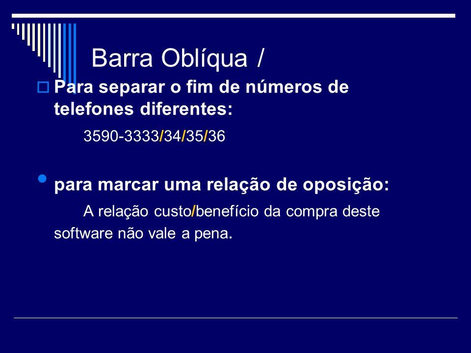 Barra Oblíqua / Em períodos que abarcam uma parte do ano e outra parte do segundo, como nos anos escolares: O ano acadêmico de 2009/2010.