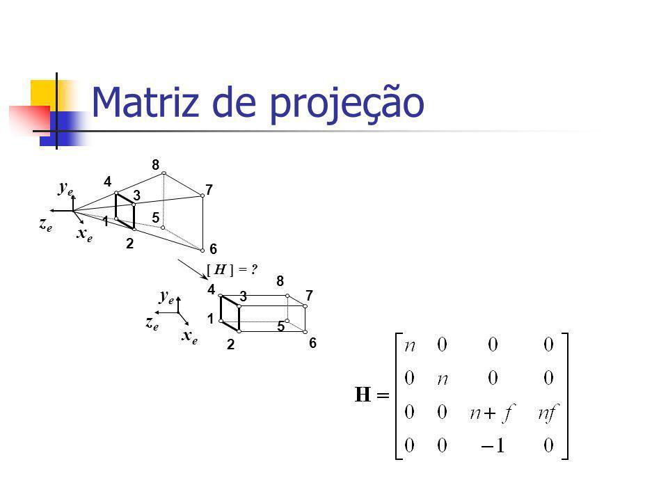 Transforma o prisma de visão cubo normalizado [-1,1]×[-1,1] ×[-1,1] xexe yeye zeze l r b t xexe yeye zeze -(r-l)/2 (r-l)/2 -(t-b)/2 (t-b)/2 (f-n)/2-(f-n)/2 xexe yeye zeze 111111 far near xnxn ynyn znzn 111111 near far